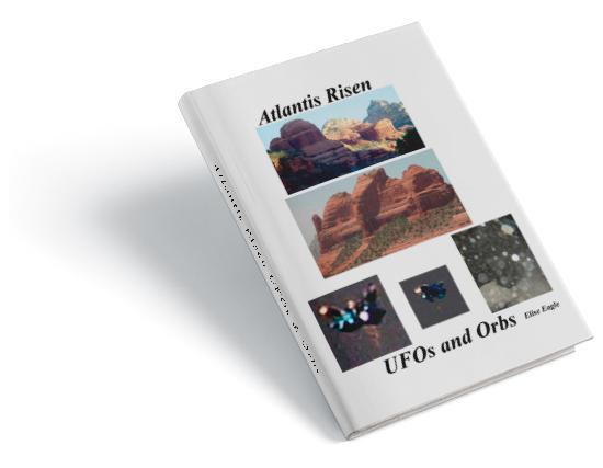 Atlantis Risen UFOs and Orbs book by Elizabeth Eagle